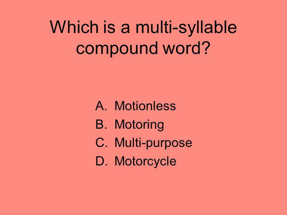 Which is a multi-syllable compound word