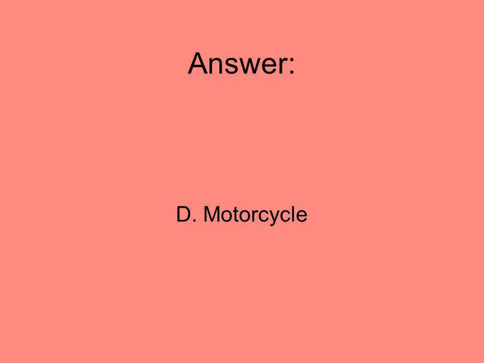 Answer: D. Motorcycle 32