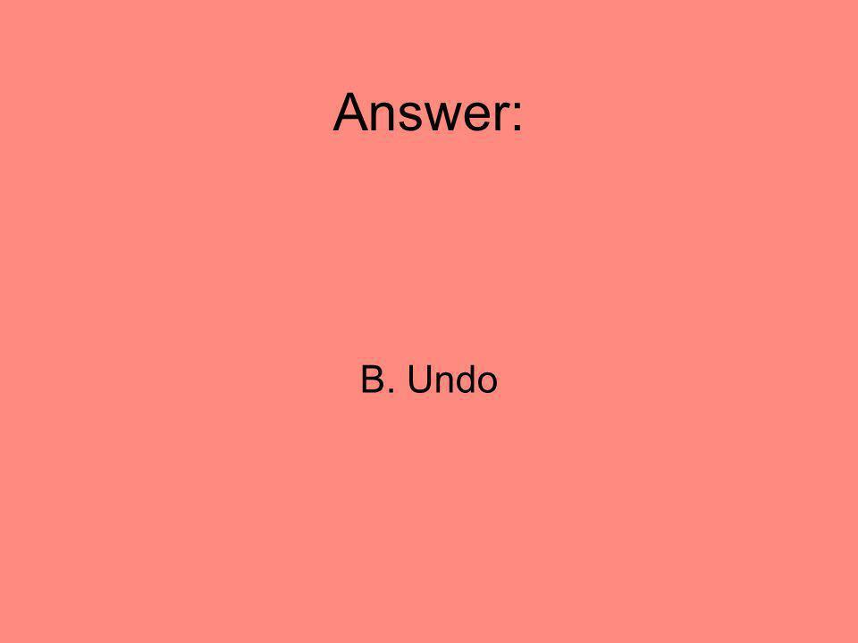 Answer: B. Undo 36