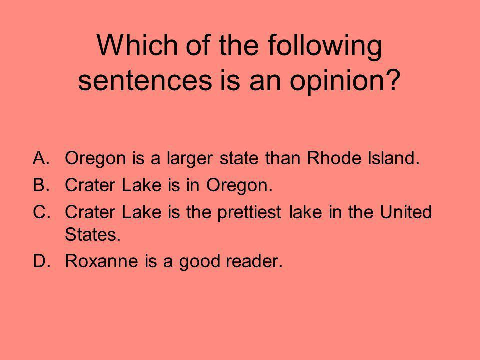 Which of the following sentences is an opinion