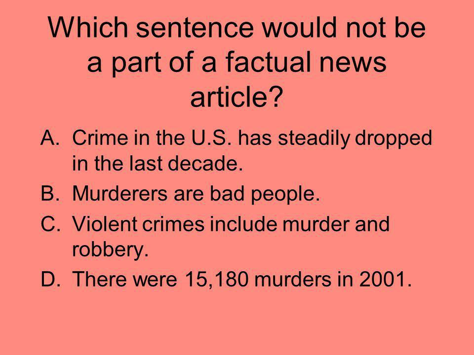 Which sentence would not be a part of a factual news article