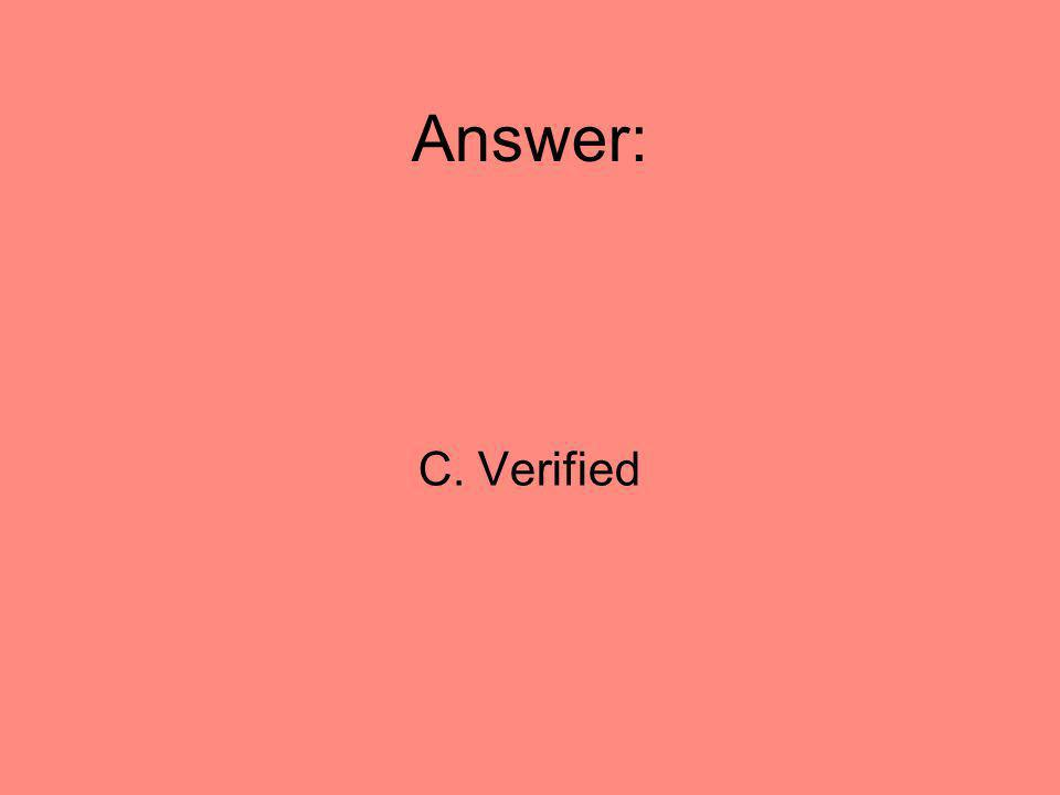 Answer: C. Verified 62