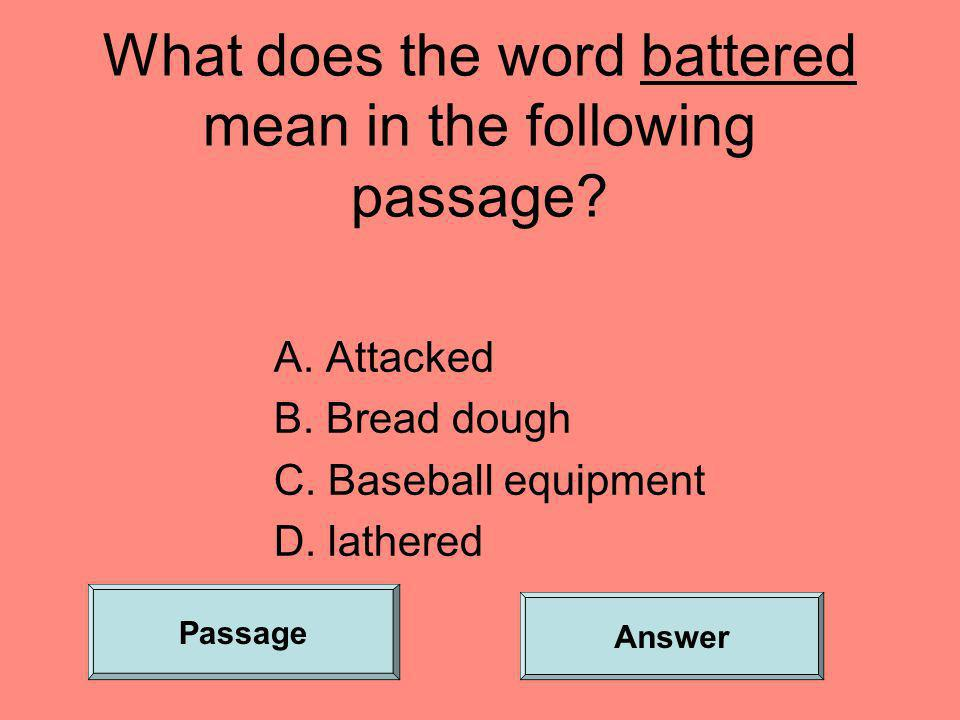 What does the word battered mean in the following passage