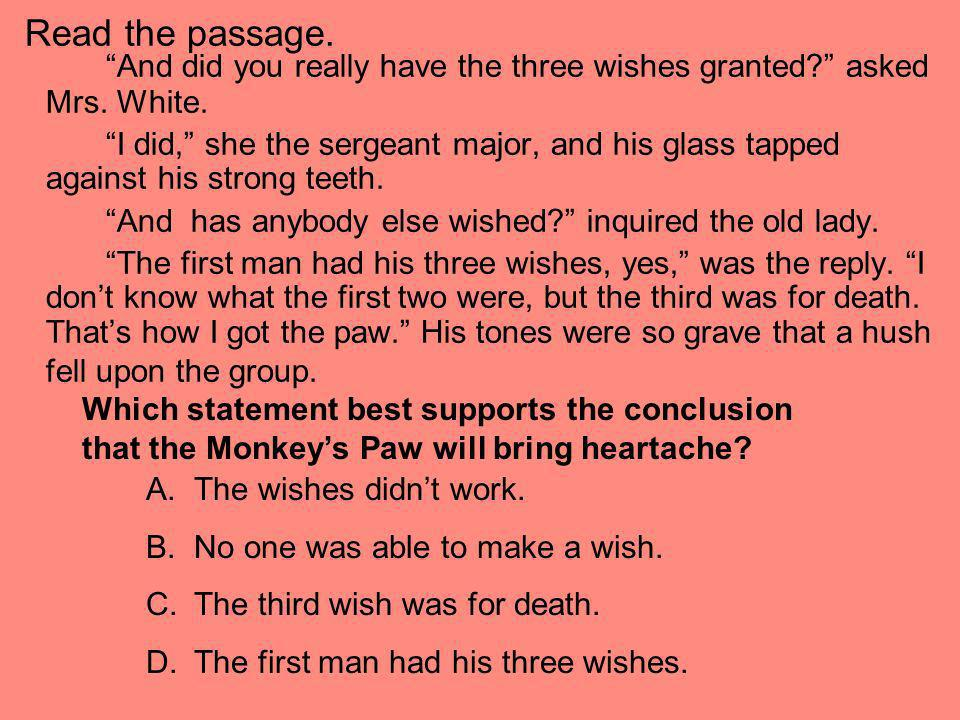 And did you really have the three wishes granted asked Mrs. White.