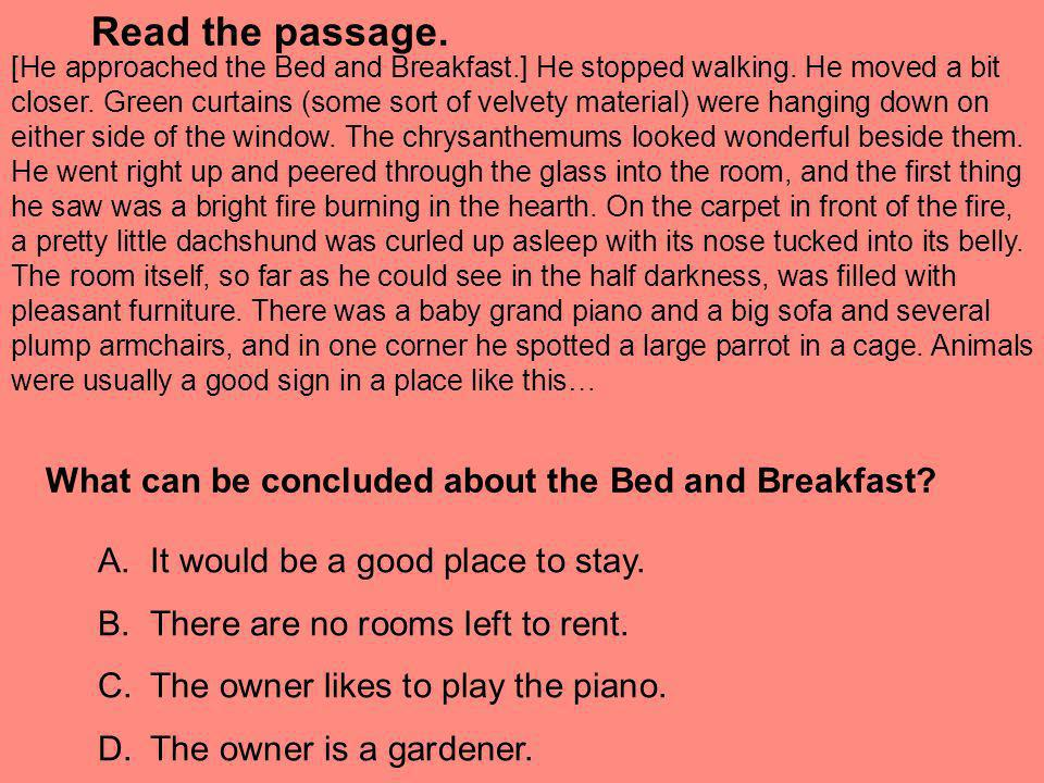 Read the passage. What can be concluded about the Bed and Breakfast