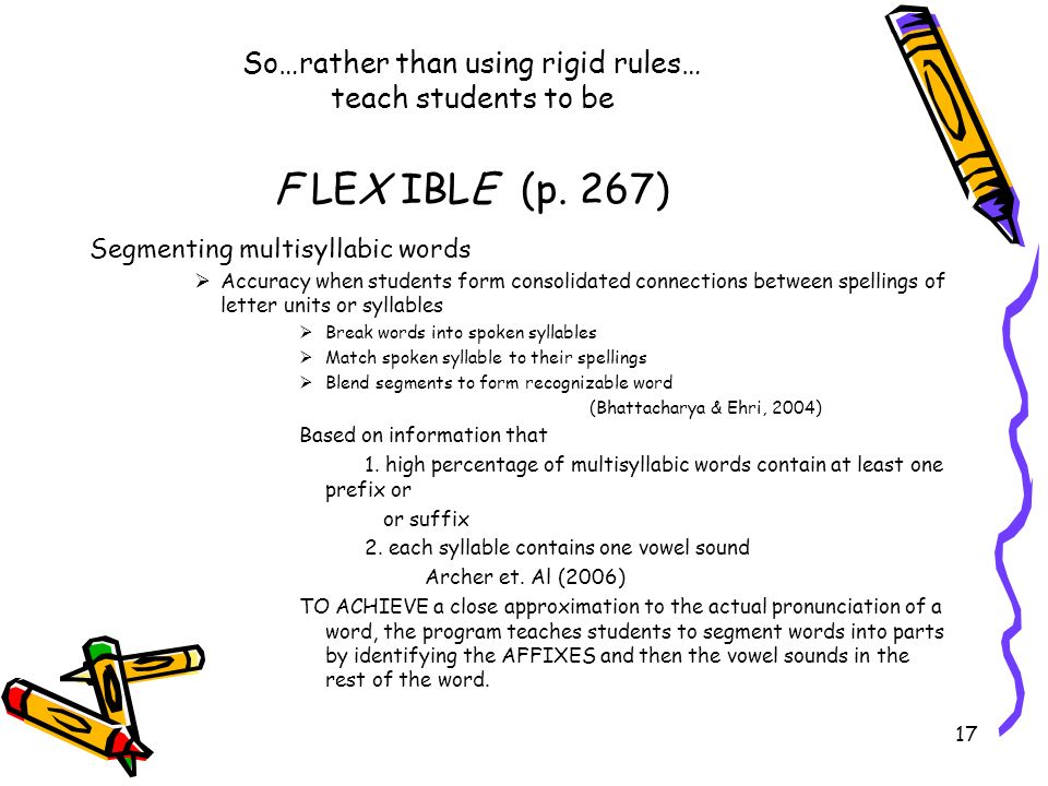 So…rather than using rigid rules… teach students to be F LEX IBLE (p
