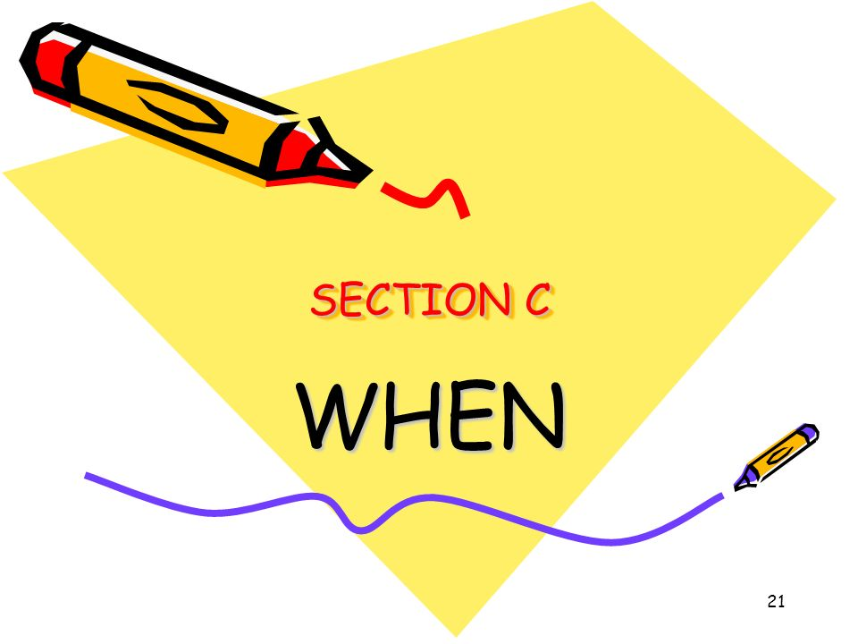 SECTION C WHEN