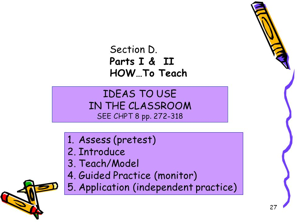 Section D. Parts I & II HOW…To Teach