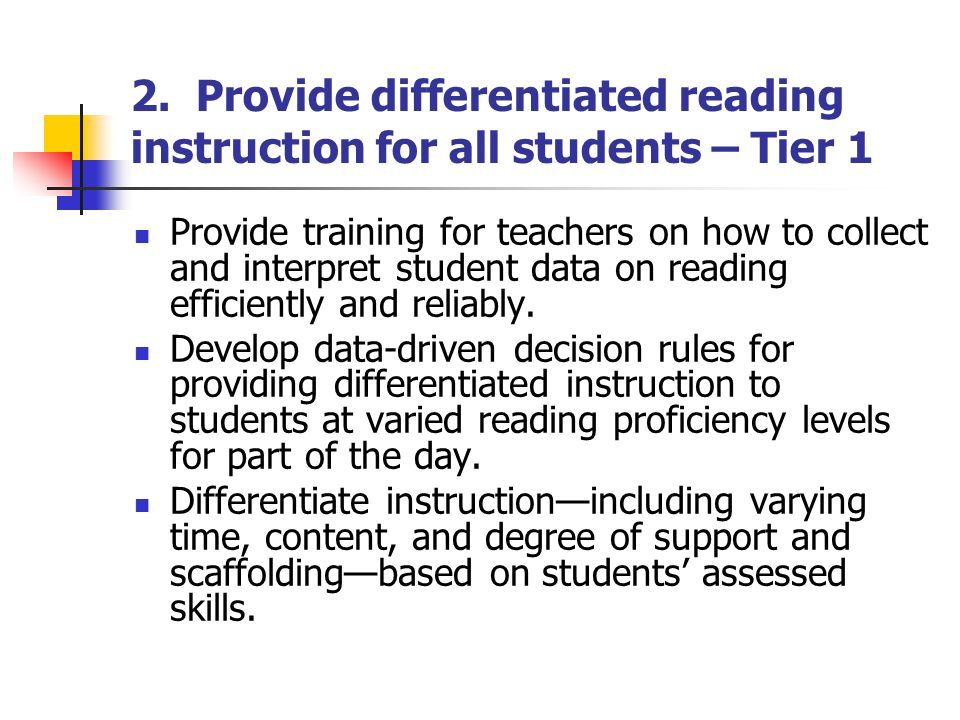 2. Provide differentiated reading instruction for all students – Tier 1