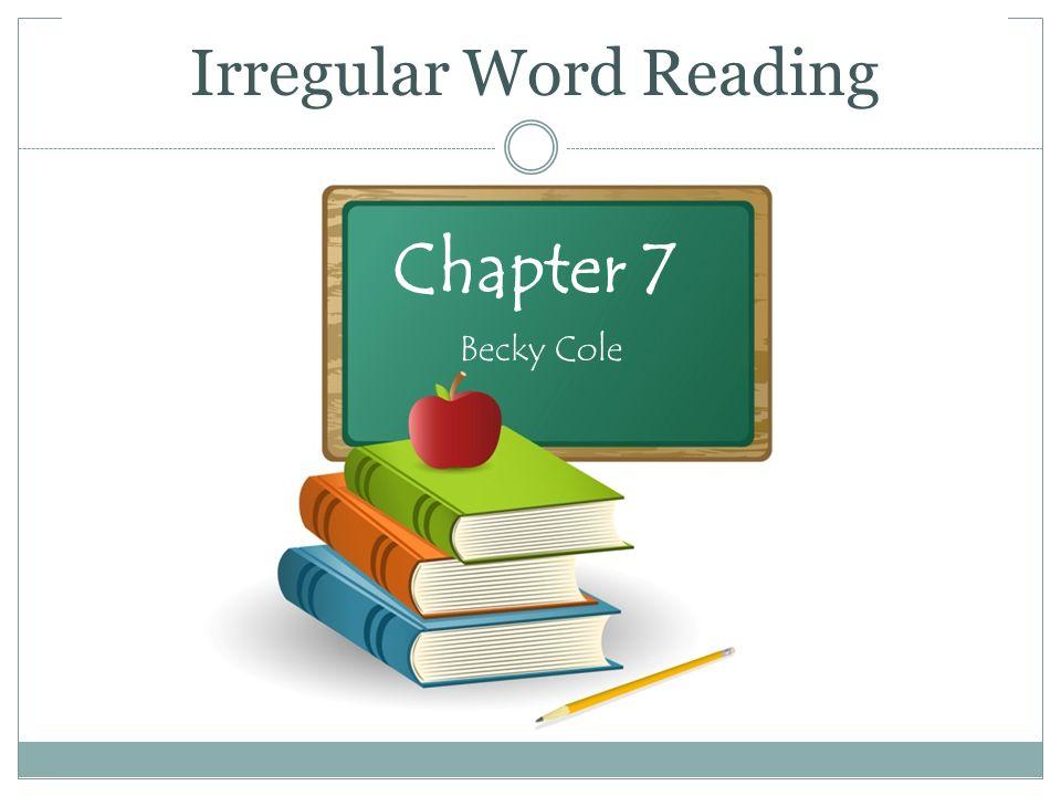 Irregular Word Reading