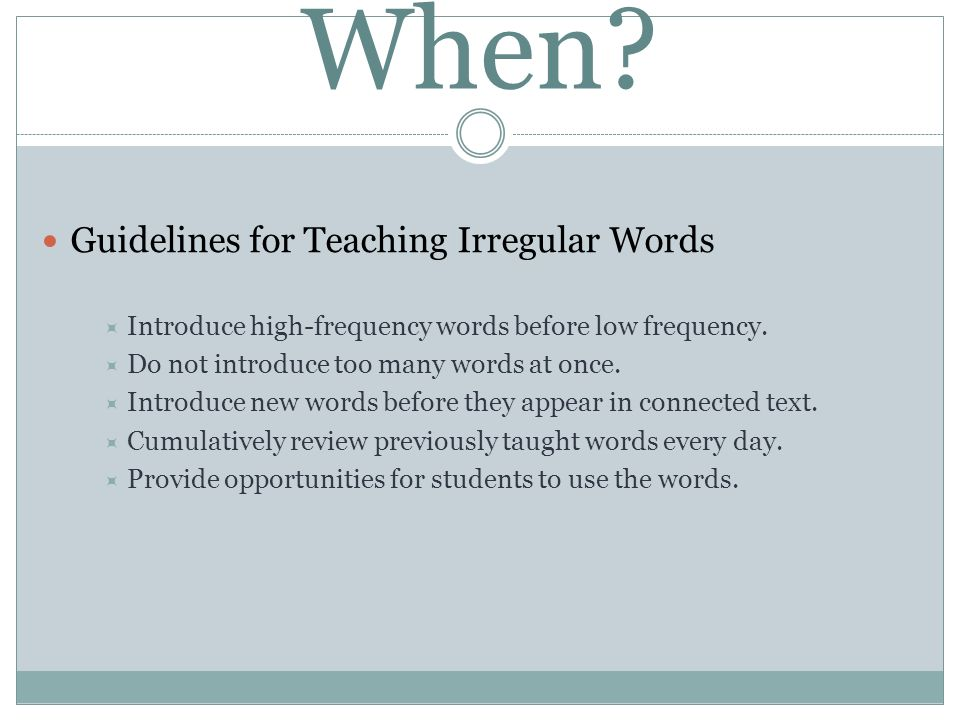 When Guidelines for Teaching Irregular Words