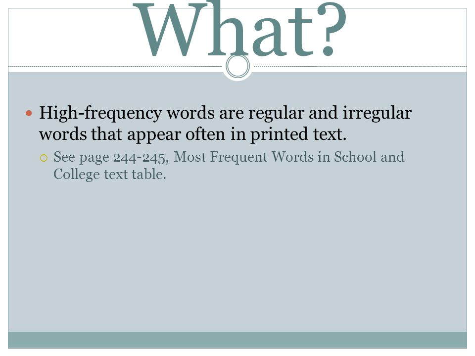 What High-frequency words are regular and irregular words that appear often in printed text.