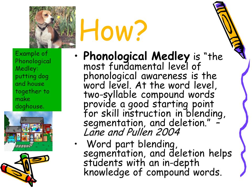 How Example of Phonological Medley: putting dog and house together to make doghouse.