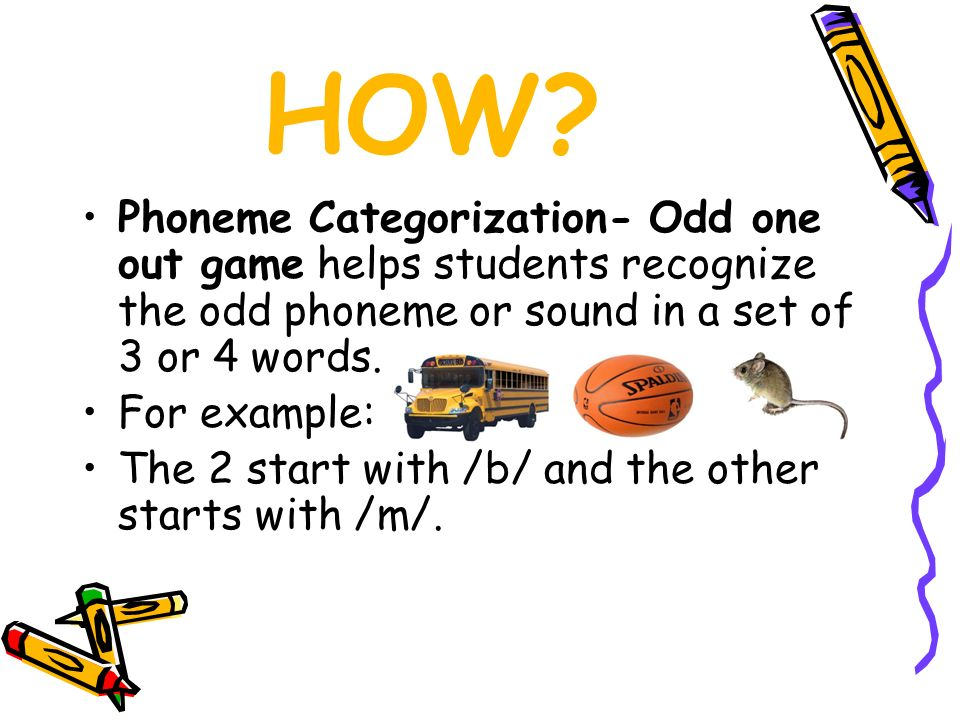 HOW Phoneme Categorization- Odd one out game helps students recognize the odd phoneme or sound in a set of 3 or 4 words.