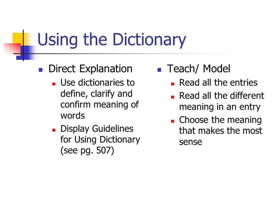 Using the Dictionary Direct Explanation Teach/ Model