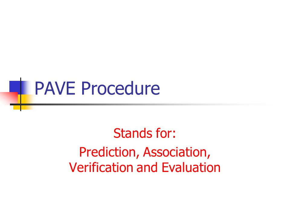 Stands for: Prediction, Association, Verification and Evaluation