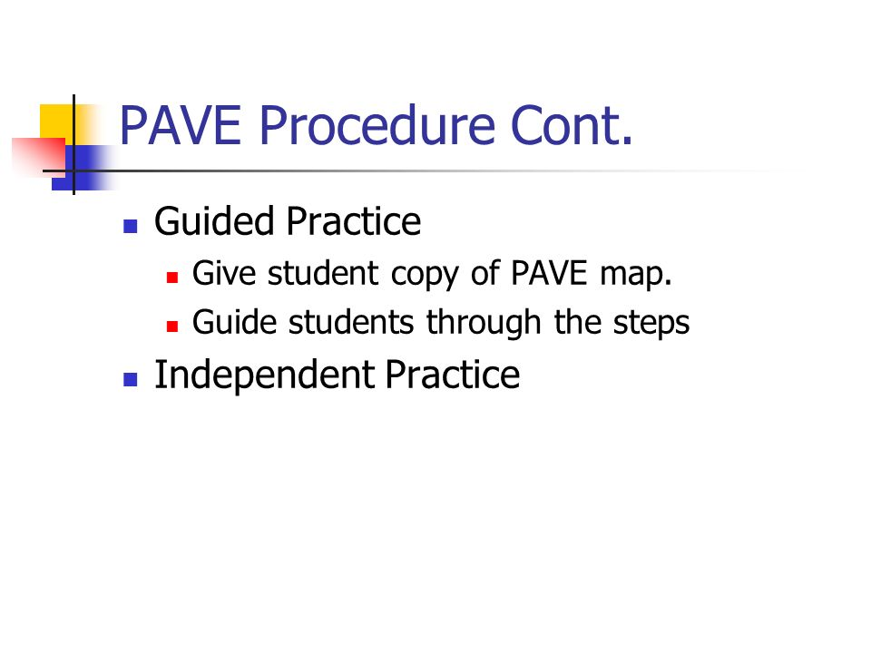 PAVE Procedure Cont. Guided Practice Independent Practice