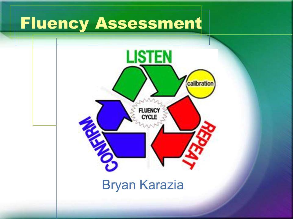 Fluency Assessment Bryan Karazia