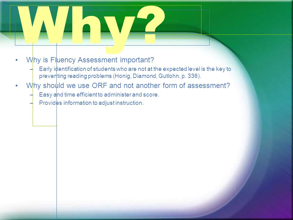 Why Why is Fluency Assessment important