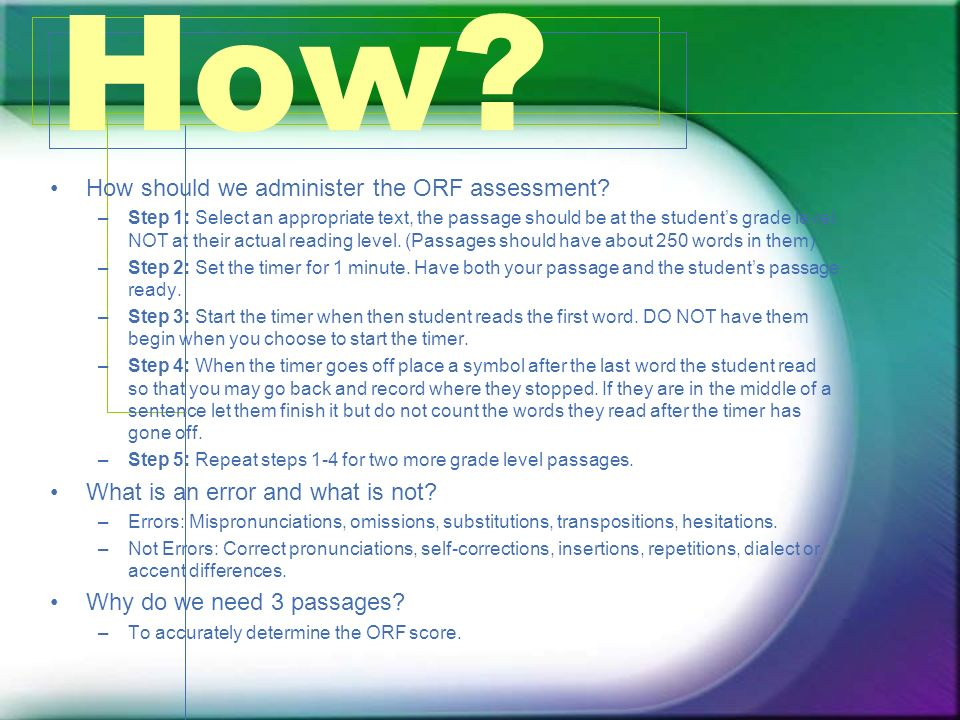 How How should we administer the ORF assessment