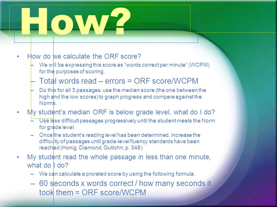 How Total words read – errors = ORF score/WCPM