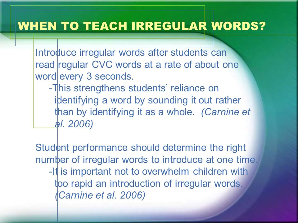 WHEN TO TEACH IRREGULAR WORDS