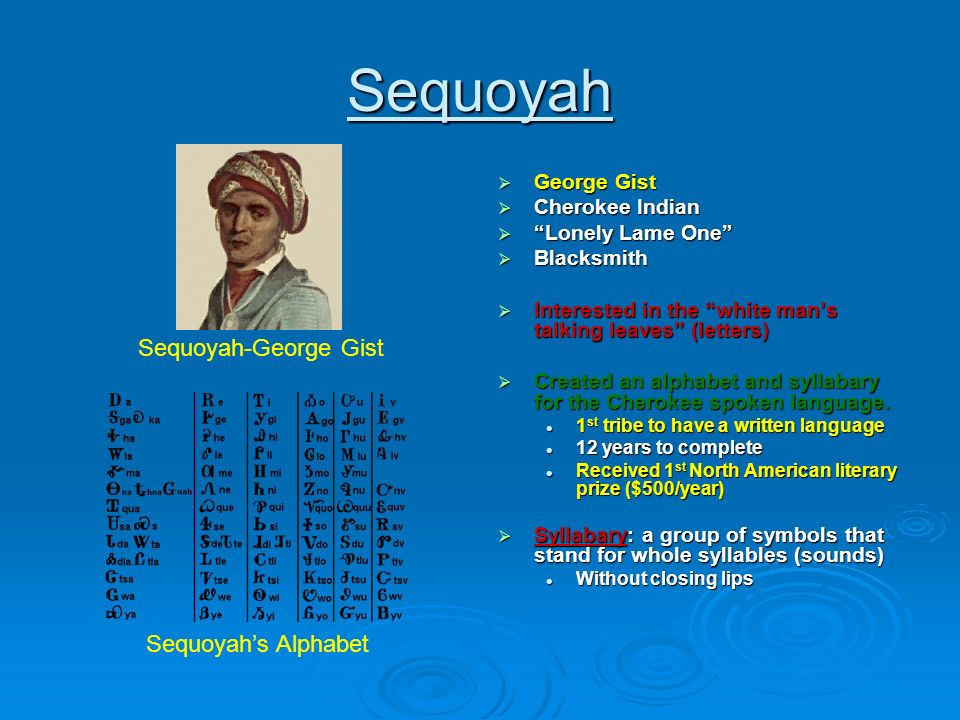a study of sequoyah the cherokee tribe in north america Explore the rich history of native americans in north carolina with the help of this   sequoyah completes his work of establishing the cherokee alphabet,   department of american indian studies and the native american resource  center.