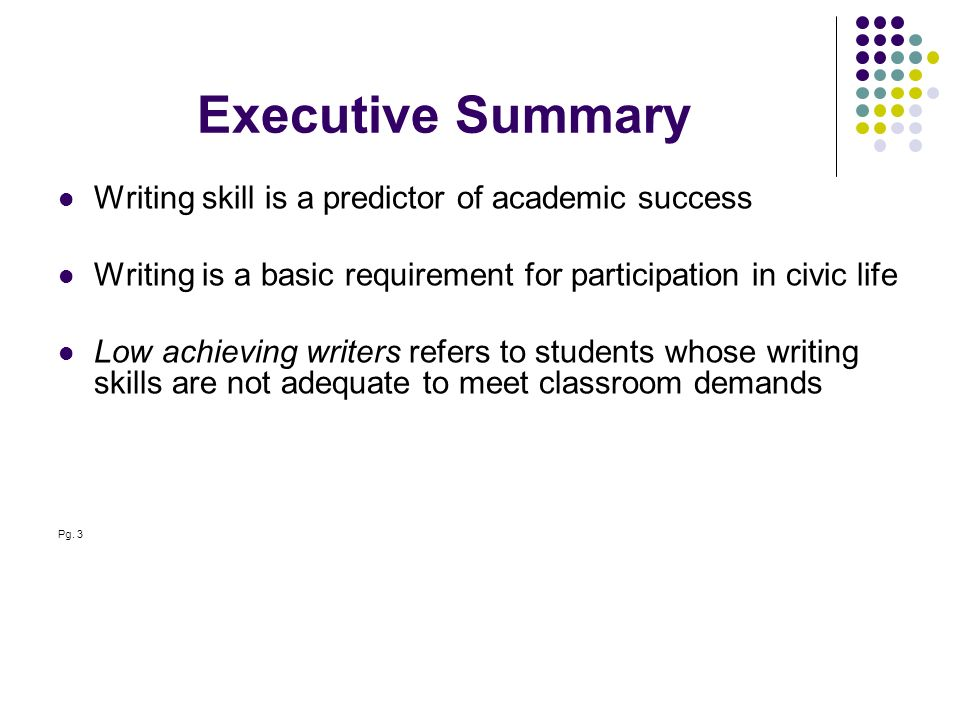 Executive Summary Writing skill is a predictor of academic success