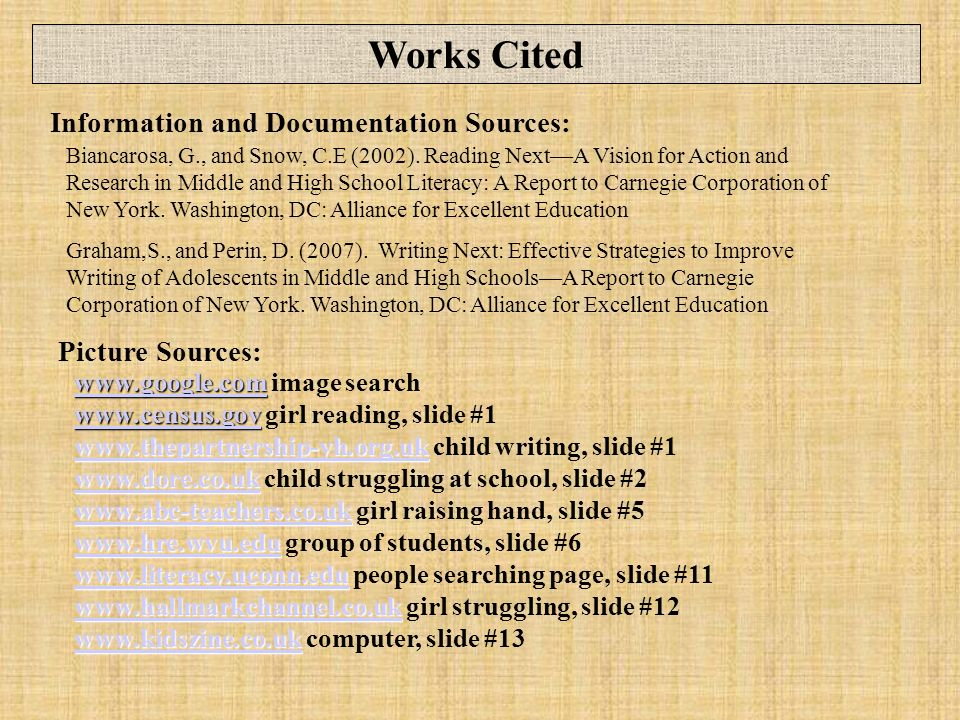 Works Cited Information and Documentation Sources: Picture Sources: