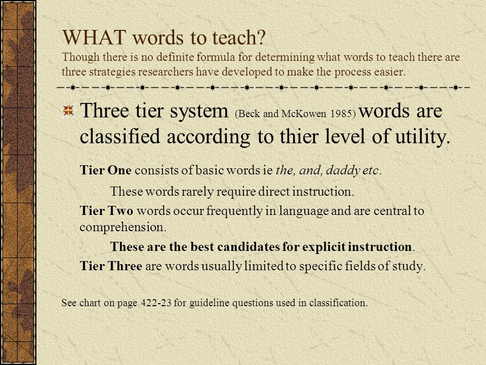 Tier One consists of basic words ie the, and, daddy etc.