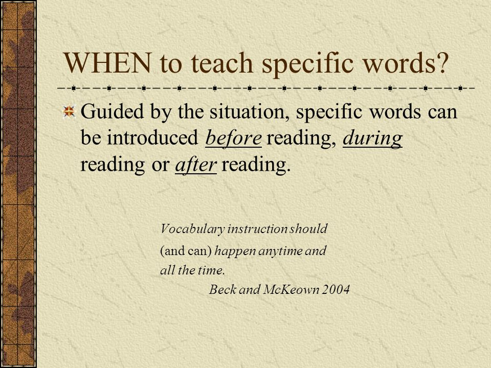 WHEN to teach specific words