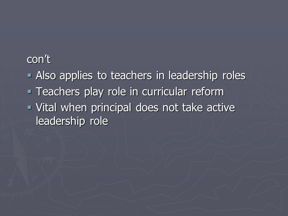 con't Also applies to teachers in leadership roles. Teachers play role in curricular reform.
