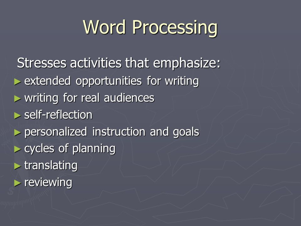 Word Processing Stresses activities that emphasize: