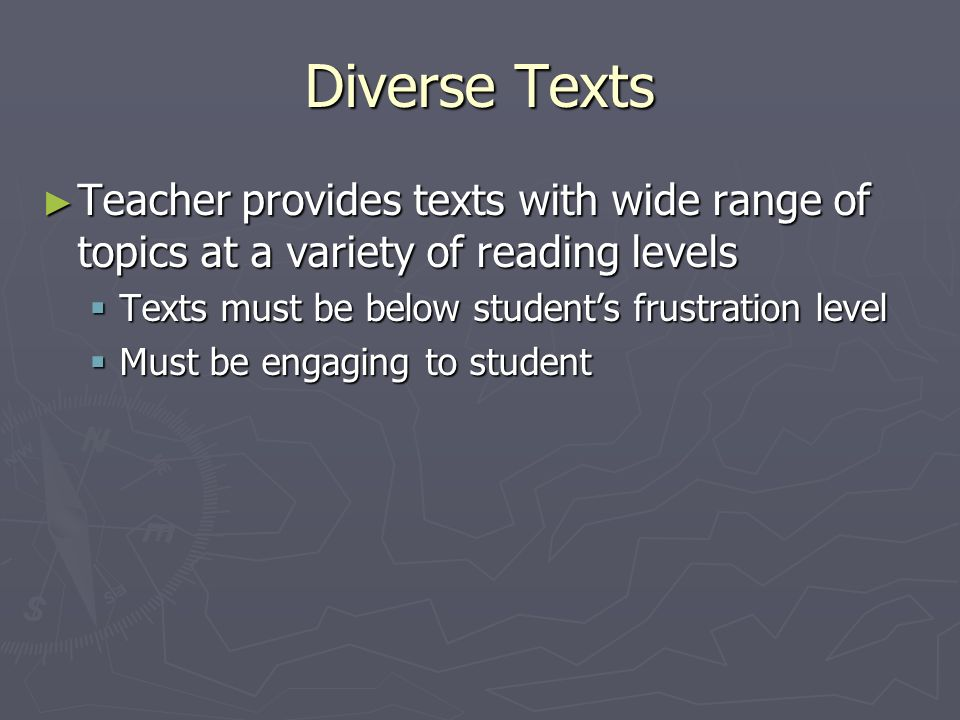Diverse Texts Teacher provides texts with wide range of topics at a variety of reading levels. Texts must be below student's frustration level.