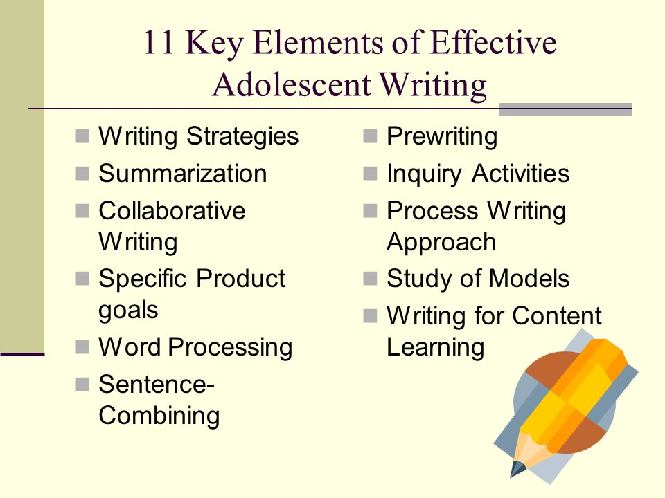 11 Key Elements of Effective Adolescent Writing