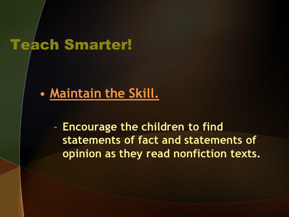 Teach Smarter! Maintain the Skill.