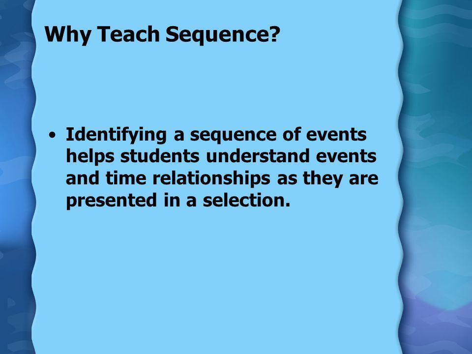 Why Teach Sequence.