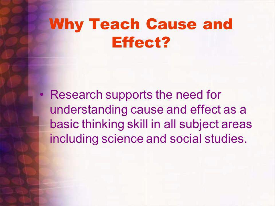 Why Teach Cause and Effect