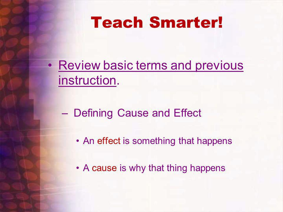 Teach Smarter! Review basic terms and previous instruction.