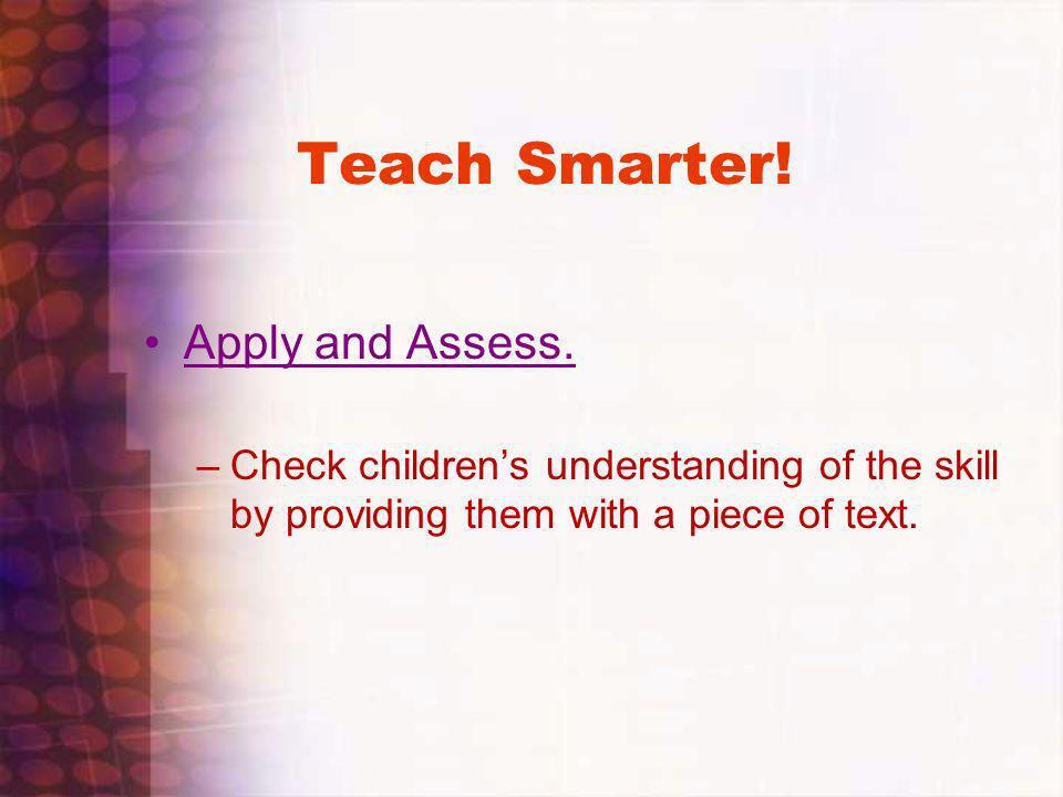 Teach Smarter! Apply and Assess.