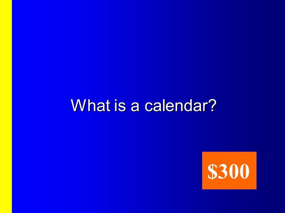 What is a calendar $300