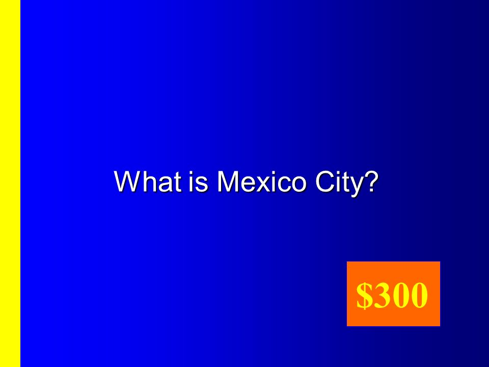 What is Mexico City $300
