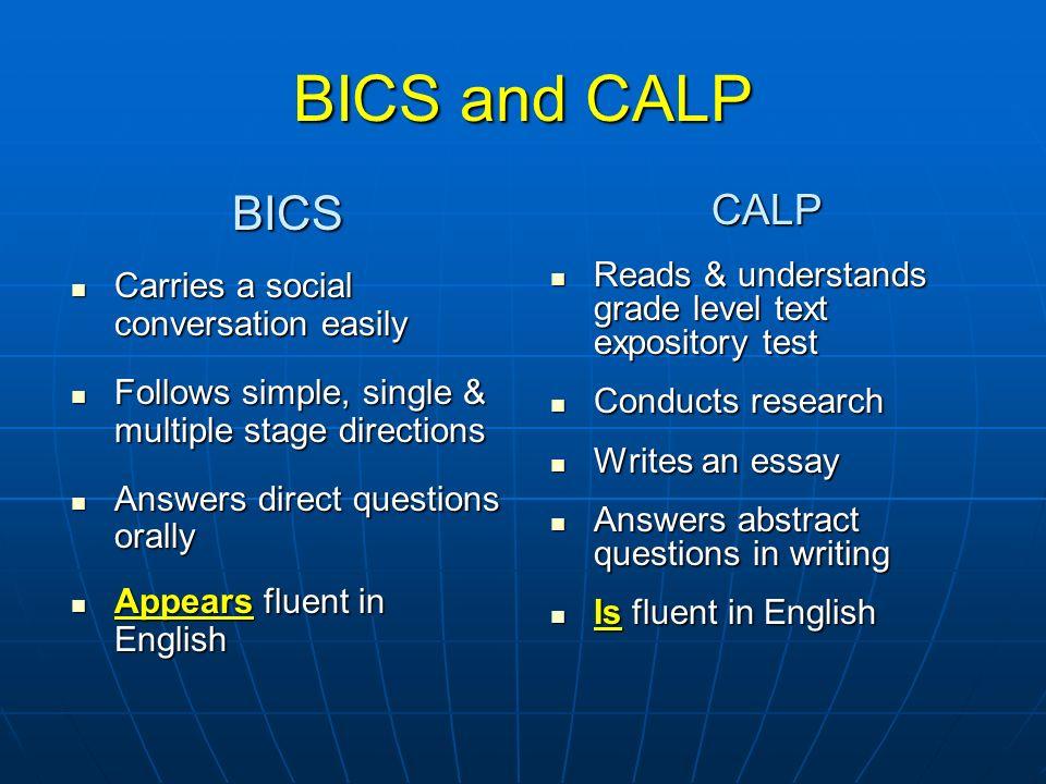 BICS and CALP BICS CALP Carries a social conversation easily