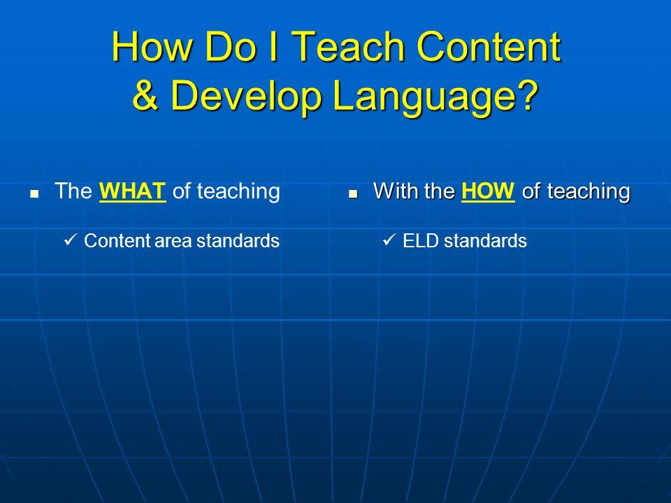 How Do I Teach Content & Develop Language