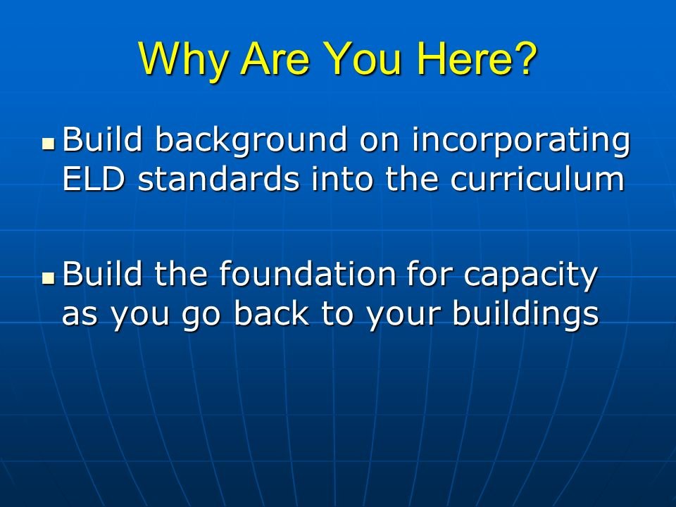 Why Are You Here Build background on incorporating ELD standards into the curriculum.