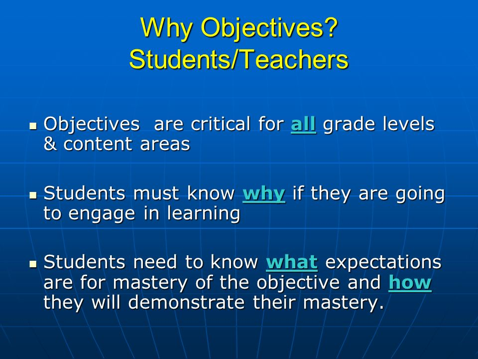 Why Objectives Students/Teachers