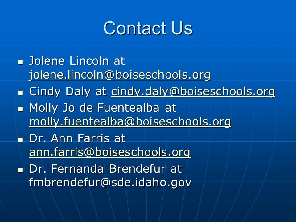 Contact Us Jolene Lincoln at jolene.lincoln@boiseschools.org