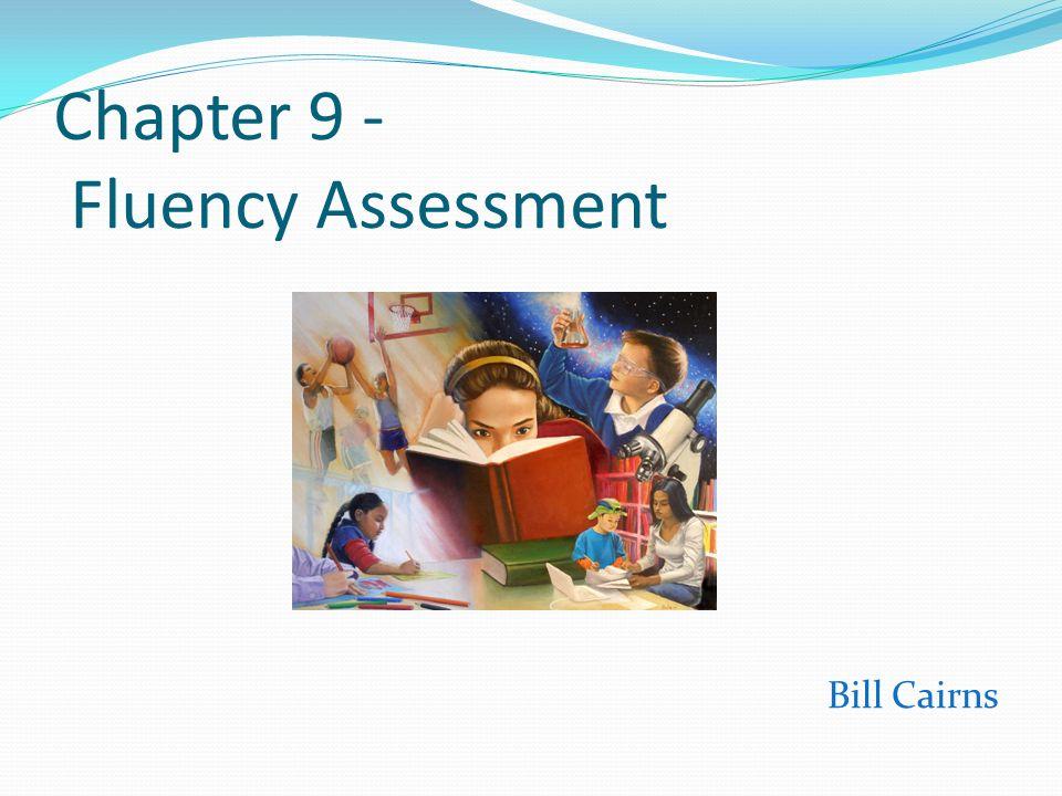 Chapter 9 - Fluency Assessment
