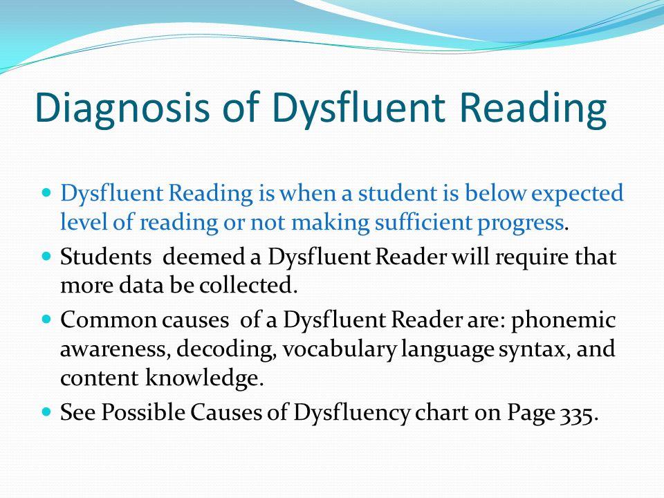 Diagnosis of Dysfluent Reading