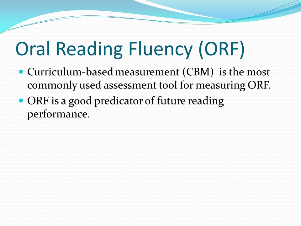 Oral Reading Fluency (ORF)